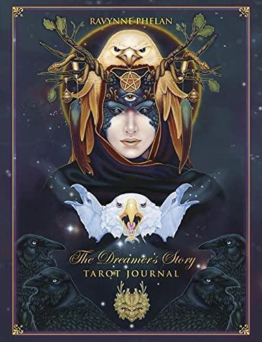 The Dreamer's Story Journal: Tarot Journal By Ravynne