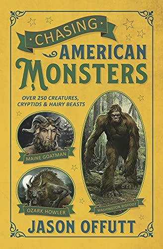 9780738759951: Chasing American Monsters: Over 250 Creatures, Cryptids & Hairy Beasts