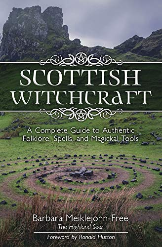 9780738760933: Scottish Witchcraft: A Complete Guide to Authentic Folklore, Spells, and Magickal Tools