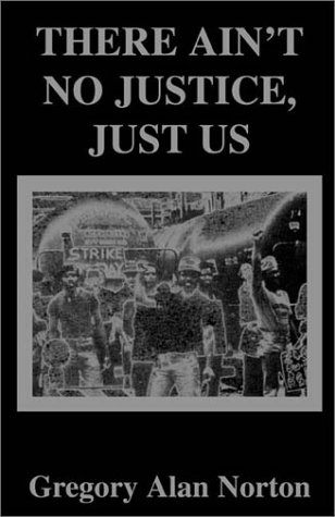 9780738800042: There Ain't No Justice - Just Us