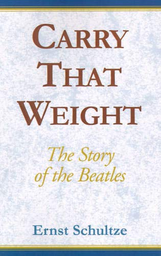 9780738800448: Carry That Weight: The Story of the Beatles