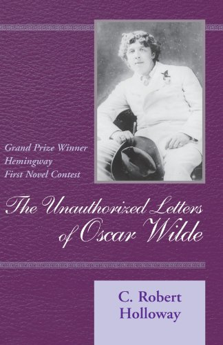 The Unauthorized Letters of Oscar Wilde: Holloway, C Robert; Holloway, C. Robert