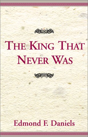 9780738801353: The King That Never Was