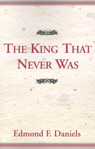 9780738801360: The King That Never Was