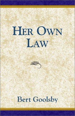 Her Own Law: Bert Goolsby