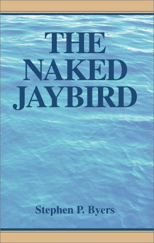 The Naked Jaybird: Byers, Stephen, Byers,