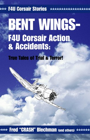 9780738803456: Bent Wings - F4U Corsair Action and Accidents