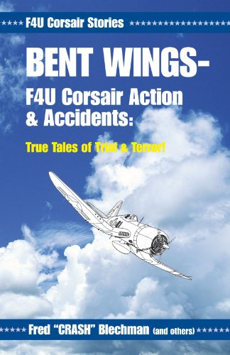 9780738803463: Bent Wings - F4U Corsair Action and Accidents