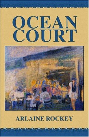 Ocean Court: Rockey, Arlaine