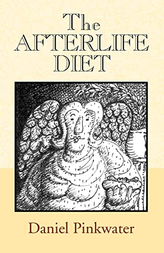 The Afterlife Diet: Pinkwater, Daniel Manus
