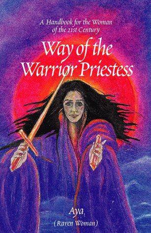 9780738804606: The Way of the Warrior Priestess