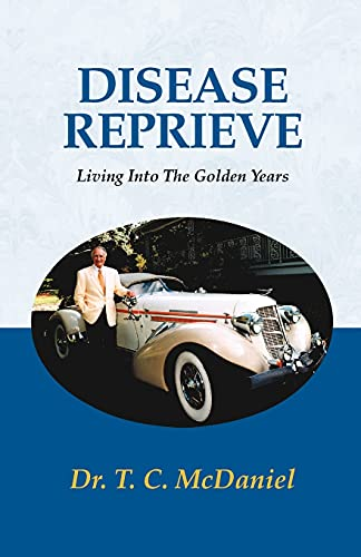 9780738805733: Disease Reprieve: Living Into the Golden Years