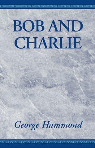 Bob and Charlie: Hammond, George