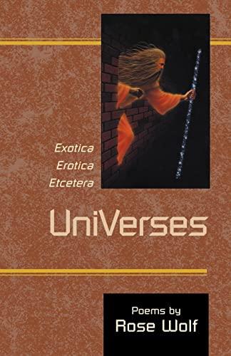 UniVerses: Exotica, Erotica, Etcetera: Rose Wolf