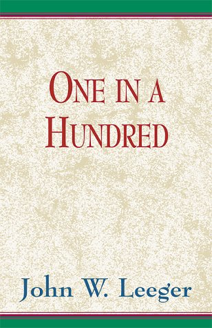 One in a Hundred: Leeger, John W.