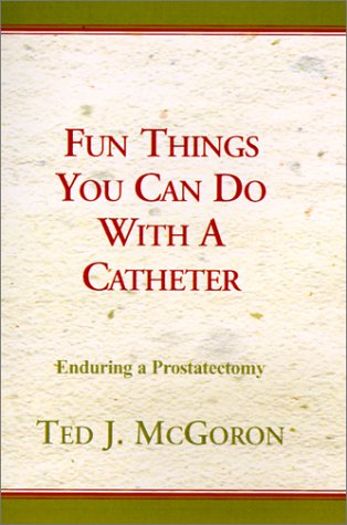 9780738808383: Fun Things You Can Do With A Catheter