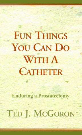 9780738808390: Fun Things You Can Do With A Catheter
