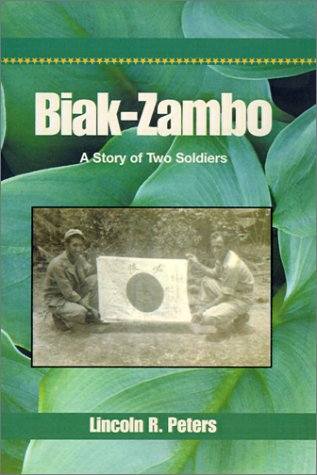 Biak-Zambo: A Story of Two Soldiers: Lincoln R. Peters