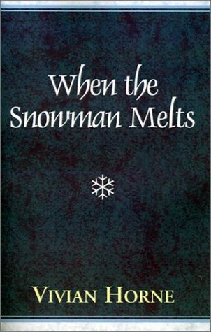 When the Snowman Melts: Horne, Vivian