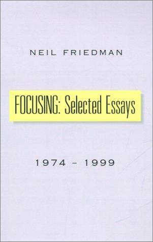 9780738812328: FOCUSING: Selected Essays