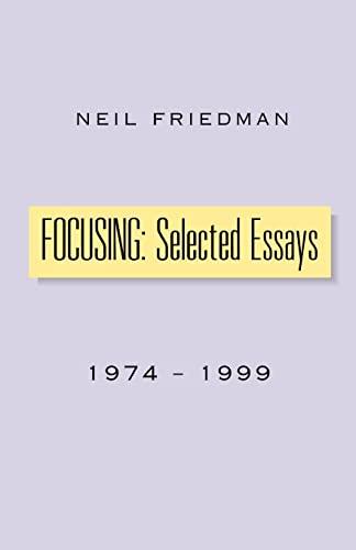 9780738812335: FOCUSING: Selected Essays