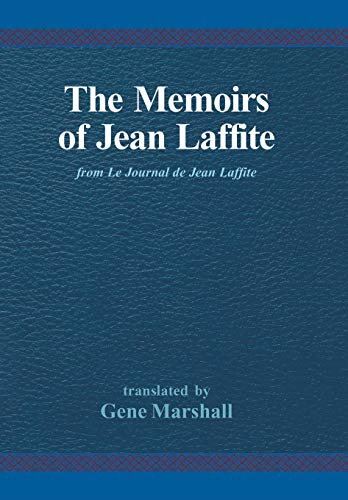 9780738812526: The Memoirs of Jean Laffite: From Le Journal De Jean Laffite