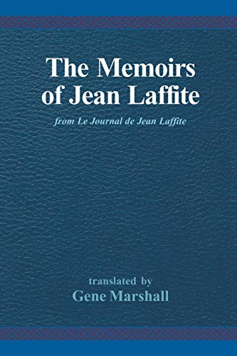 9780738812533: The Memoirs of Jean Laffite: From Le Journal De Jean Laffite