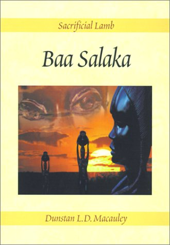 Baa Salaka: Sacrificial Lamb: Macauley, Dunstan L.D.