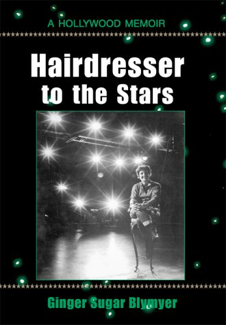 9780738812687: Hairdresser to the Stars : A Hollywood Memoir