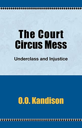 The Court Circus Mess: Underclass and Injustice: O. O. Kandison