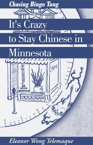 9780738817309: It's Crazy to Stay Chinese in Minnesota