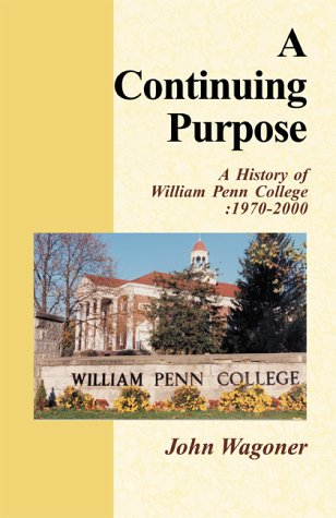 9780738817668: A Continuing Purpose: A History of William Penn College: 1970-2000