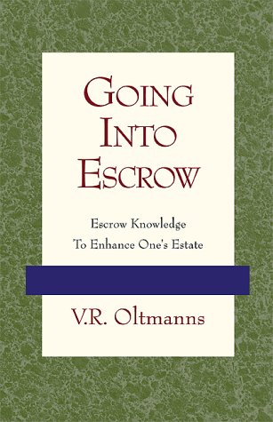 Going Into Escrow: Oltmanns, V. R.