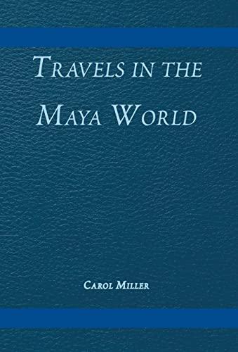 9780738819716: Travels in the Maya World