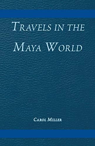 9780738819723: Travels in the Maya World