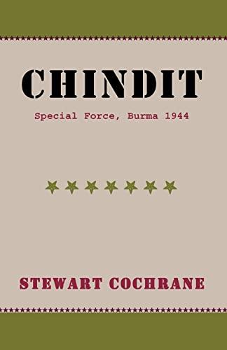 Chindit, Special Force, Burma 1944: Stewart Cochrane