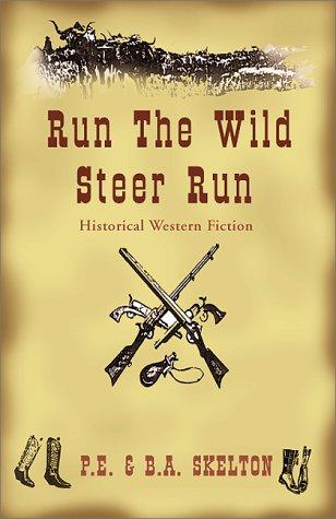 9780738820941: Run The Wild Steer Run