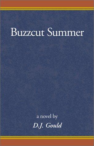 Buzzcut Summer: Gould, D. J.