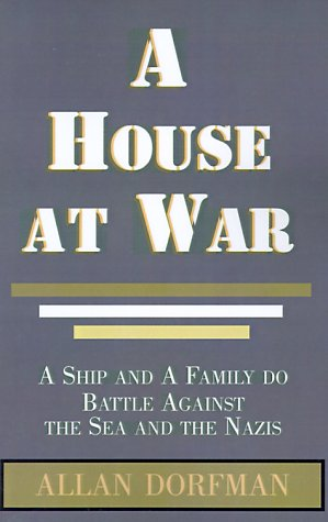 9780738822013: A House at War: A Ship and a Family Do Battle Against the Sea and the Nazis