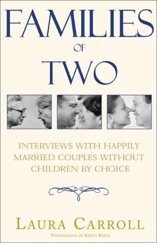 9780738822617: Families of Two: Interviews with Happily Married Couples Without Children by Choice