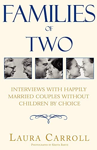 9780738822624: Families of Two: Interviews with Happily Married Couples Without Children by Choice
