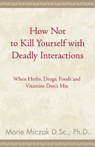 9780738823614: How Not to Kill Yourself with Deadly Interactions