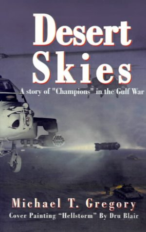 """9780738824352: Desert Skies: A Story of """"Champions"""" in the Gulf War"""