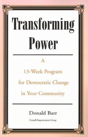 Transforming Power: Barr, Donald, Donald Barr, Cornell Empowerment Group