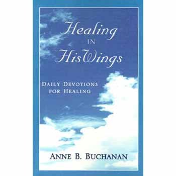 9780738828350: Healing in His Wings: Daily Devotions for Healing