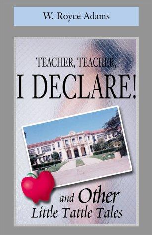 Teacher, Teacher, I Declare! (0738830445) by Adams, W. Royce