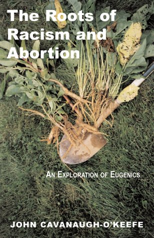 9780738830896: The Roots of Racism and Abortion: An Exploration of Eugenics