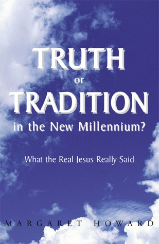 Truth or Tradition in the New Millennium?: Margaret Howard