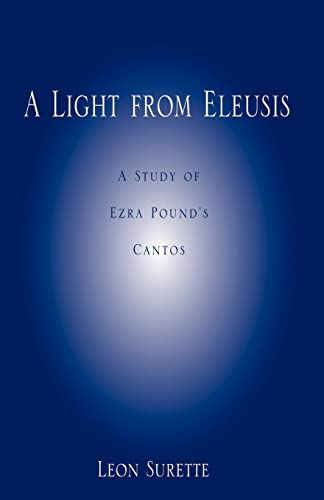 9780738831107: A Light from Eleusis: A Study of Ezra Pound's Cantos