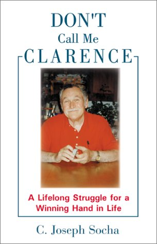 Don't Call Me Clarence: Socha, C. Joseph